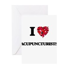 I love Acupuncturists Greeting Cards