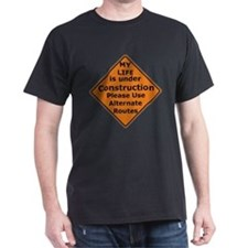 Life Under Construction T T-Shirt