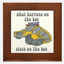 What Happens On The Bus Stays On The Bus Framed Ti