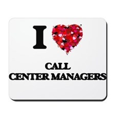 I love Call Center Managers Mousepad