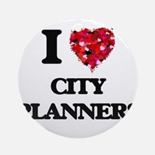 I love City Planners Ornament (Round)