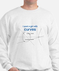 I want a girl with (elliptical) curves Sweatshirt