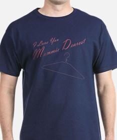 I Love You Mommie Dearest T-Shirt