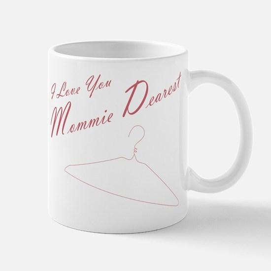 I Love You Mommie Dearest Mug Mugs