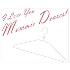 I Love you Mommie Dearest Poster