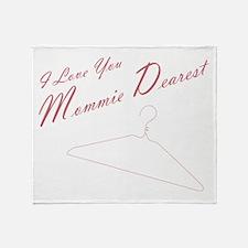 I Love you Mommie Dearest Throw Blanket