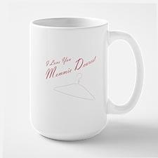 I Love you Mommie Dearest Mug