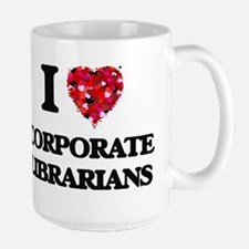 I love Corporate Librarians Mugs