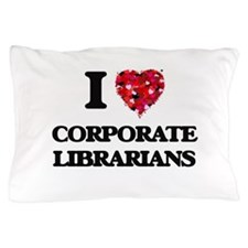 I love Corporate Librarians Pillow Case
