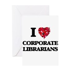 I love Corporate Librarians Greeting Cards
