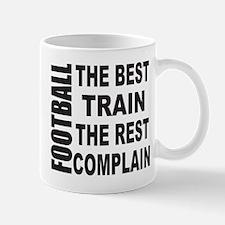 FOOTBALL/BEST TRAIN/REST COMPLAIN Mug