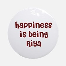 happiness is being Riya Ornament (Round)
