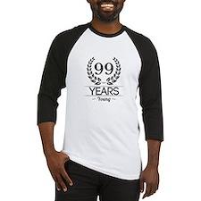 99 Years Young Baseball Jersey