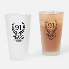 91 Years Young Drinking Glass