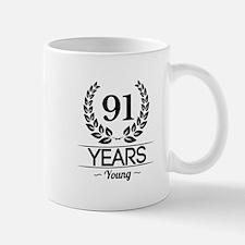 91 Years Young Mugs