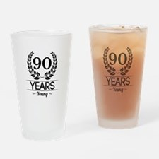 90 Years Young Drinking Glass