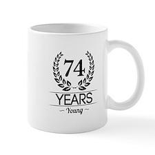 74 Years Young Mugs