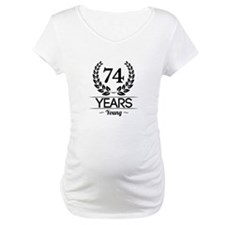 74 Years Young Shirt