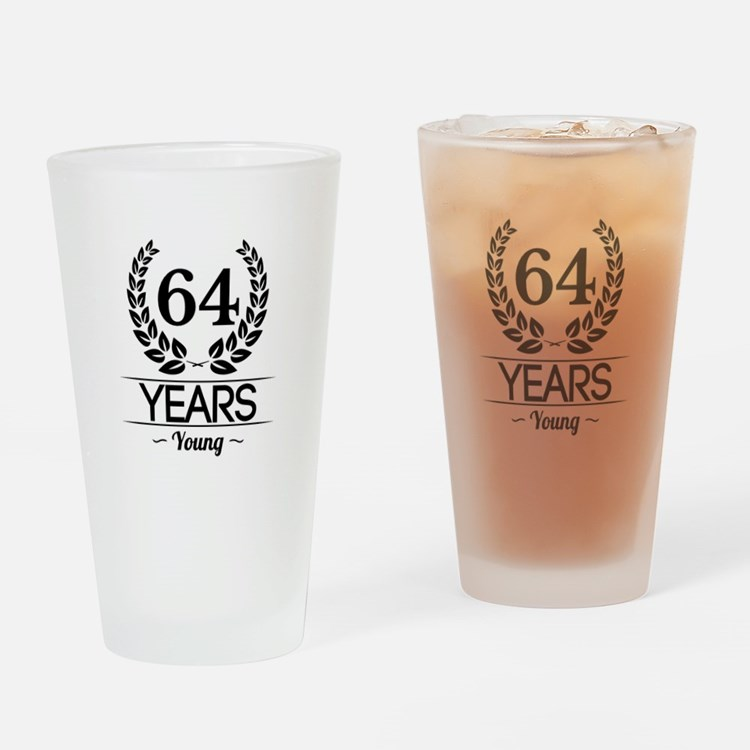 64 Years Young Drinking Glass