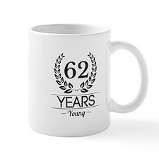 62 Years Young Mugs