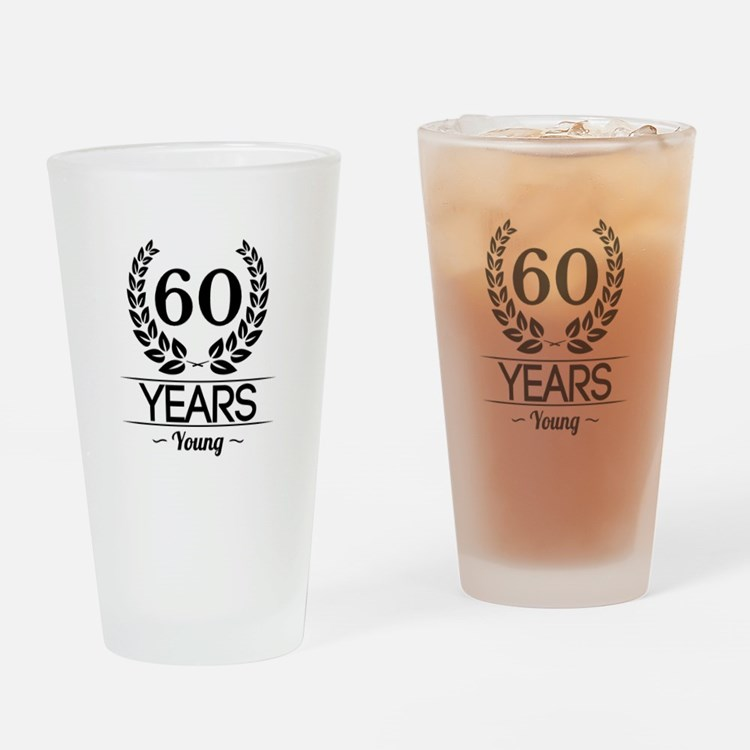 60 Years Young Drinking Glass
