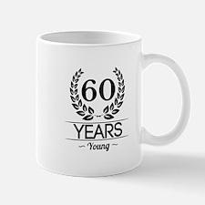 60 Years Young Mugs