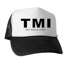 TMI - Tell More Info! Trucker Hat