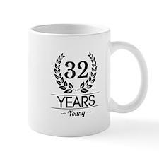 32 Years Young Mugs