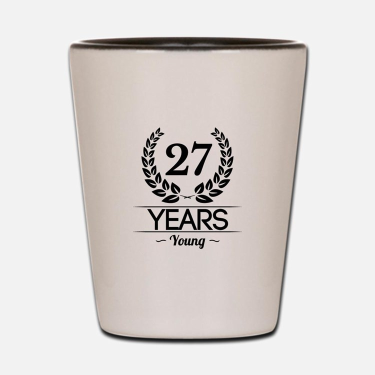 27 Years Young Shot Glass