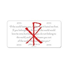 John 15:18-19 Aluminum License Plate