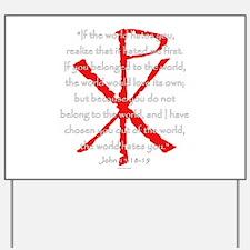 John 15:18-19 Yard Sign