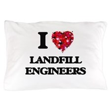 I love Landfill Engineers Pillow Case