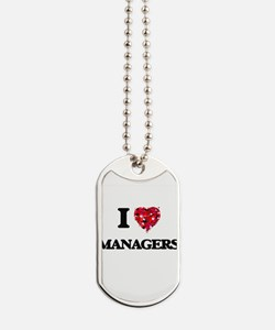 I love Managers Dog Tags