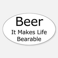 Beer, It Makes Life Bearable Oval Decal