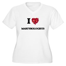 I love Martyrologists Plus Size T-Shirt