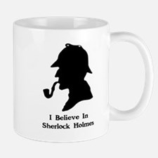 I BELIEVE IN SHERLOCK HOLMES Mugs