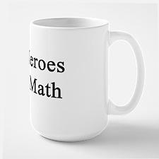 Real Heroes Teach Math  Mug