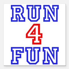 "RUN 4 FUN Square Car Magnet 3"" x 3"""