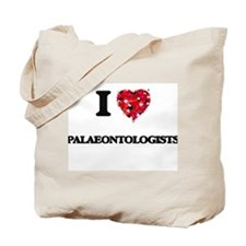 I love Palaeontologists Tote Bag