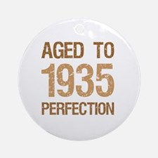 1935 Aged To Perfection Round Ornament