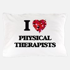 I love Physical Therapists Pillow Case