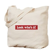 Look who is 8 Tote Bag