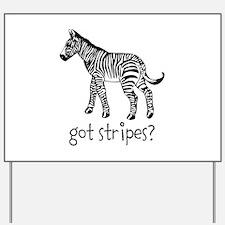 Got Stripes Yard Sign