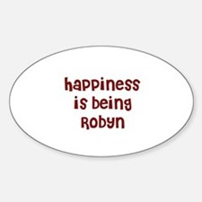 happiness is being Robyn Oval Decal