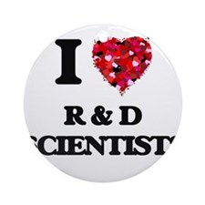 I love R & D Scientists Ornament (Round)