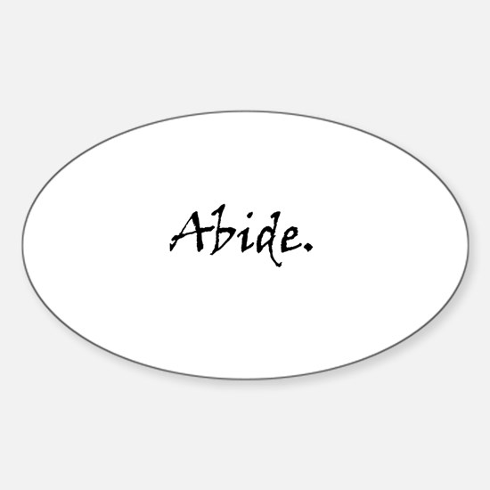 Abide. Bumper Stickers