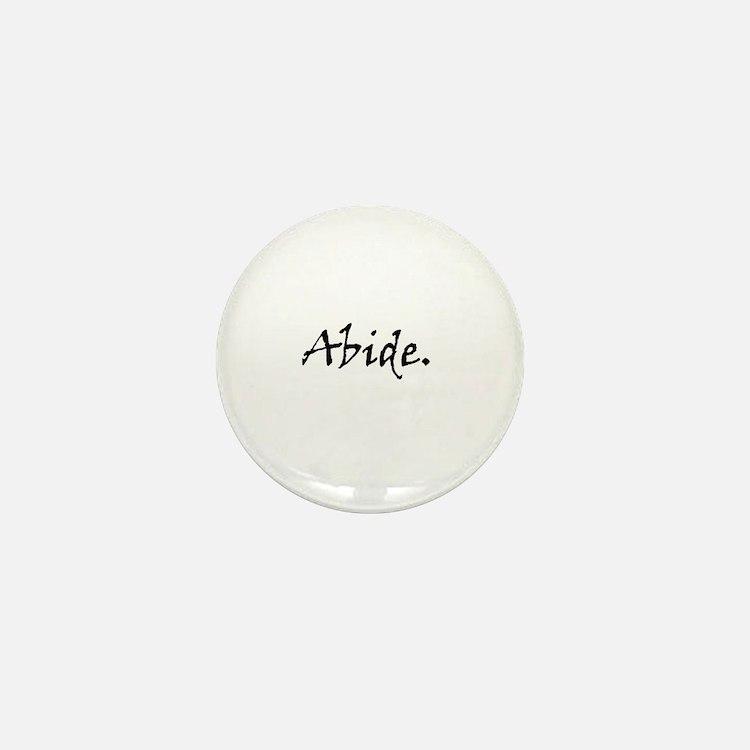 Abide. Mini Button