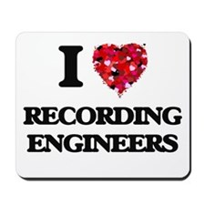 I love Recording Engineers Mousepad