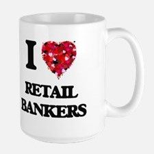 I love Retail Bankers Mugs
