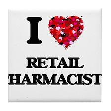 I love Retail Pharmacists Tile Coaster